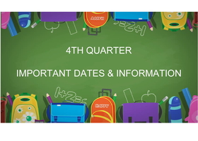 4th Quarter Important Dates & Information